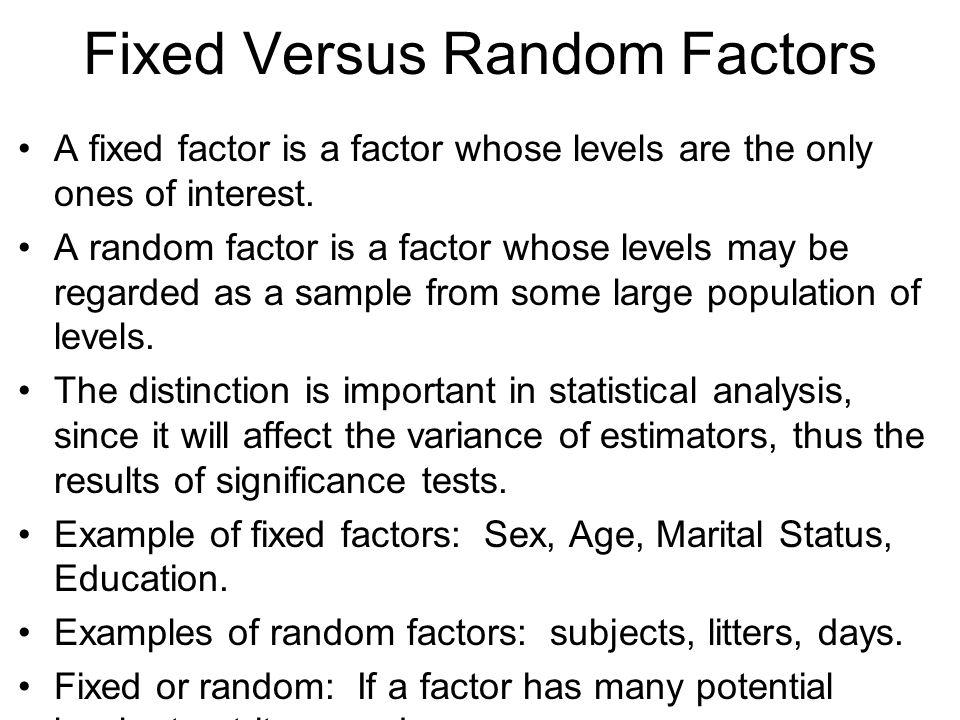 Fixed Versus Random Factors