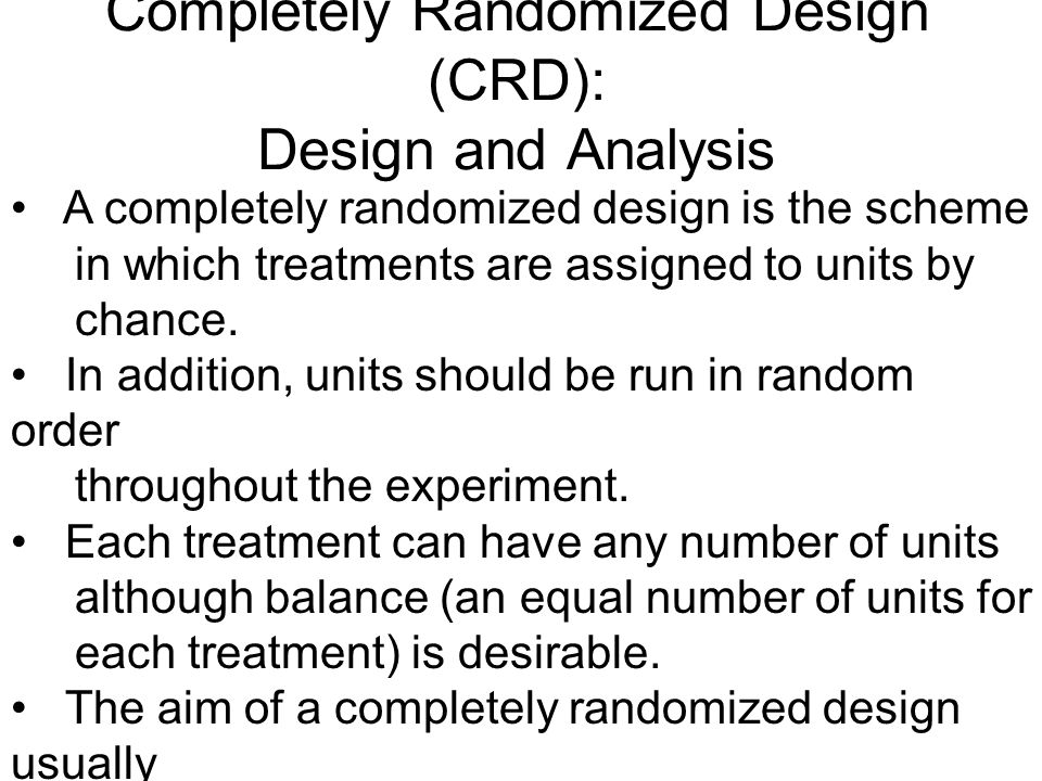 Completely Randomized Design (CRD): Design and Analysis