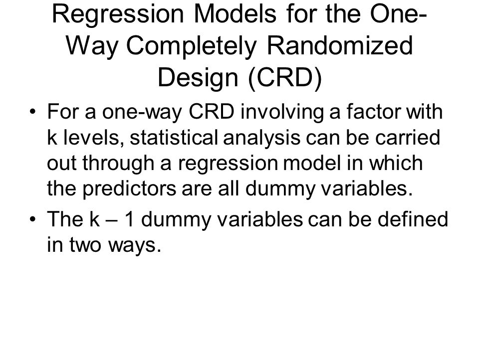 Regression Models for the One-Way Completely Randomized Design (CRD)