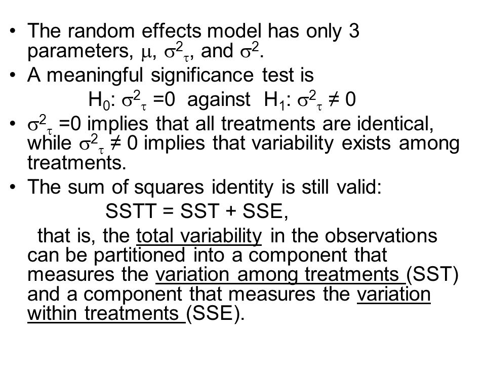 The random effects model has only 3 parameters, , 2, and 2.