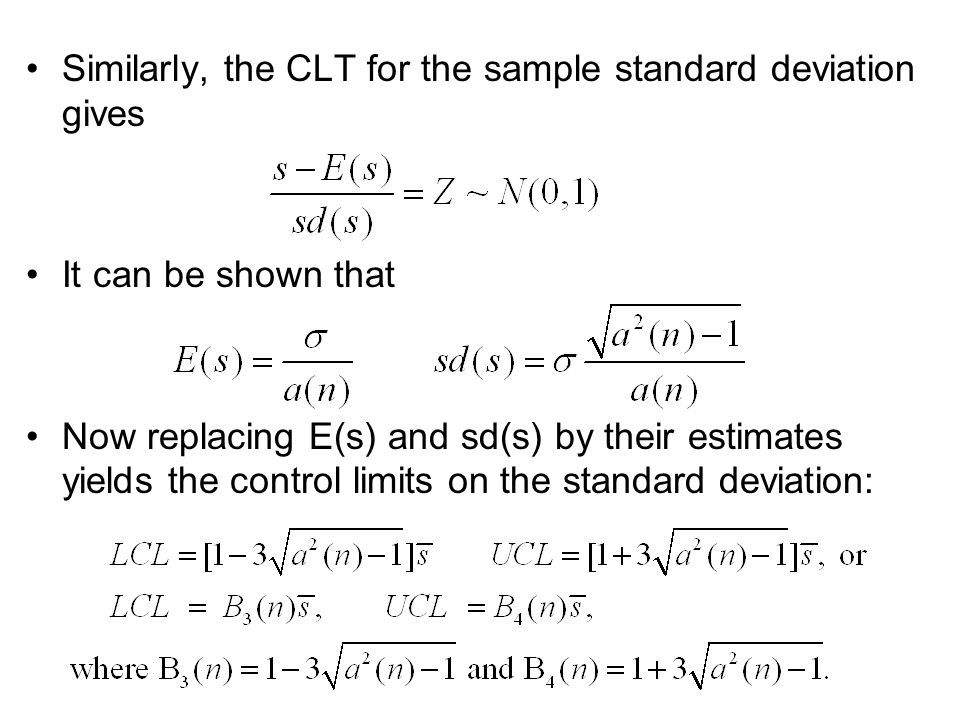 Similarly, the CLT for the sample standard deviation gives