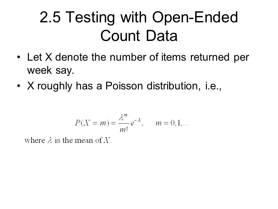 2.5 Testing with Open-Ended Count Data