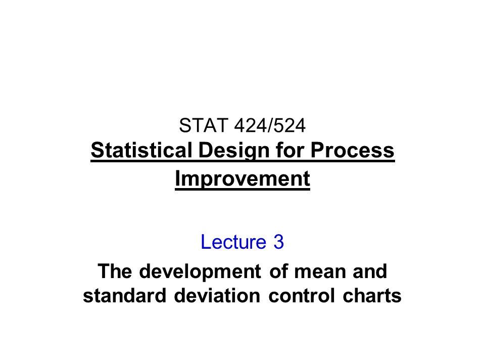 STAT 424/524 Statistical Design for Process Improvement