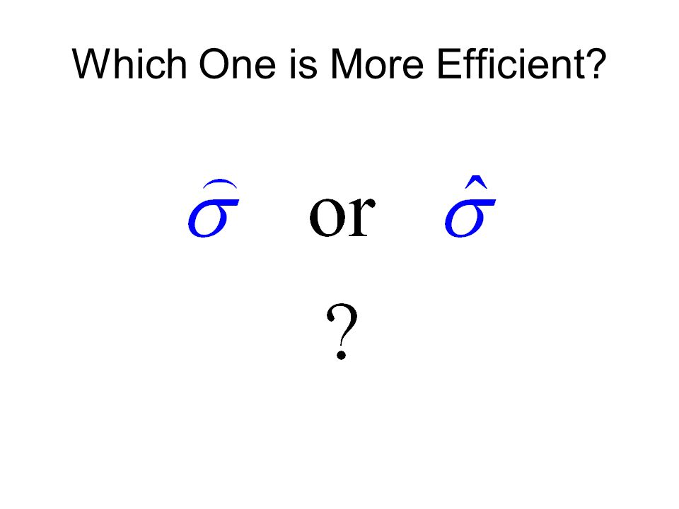 Which One is More Efficient