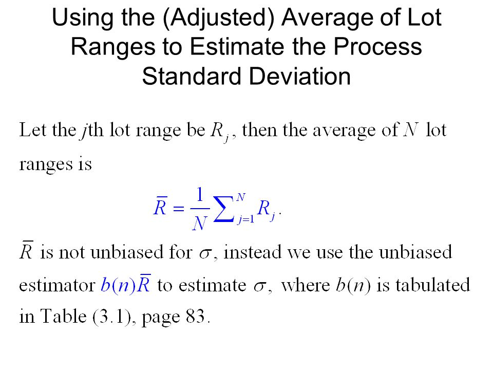 Using the (Adjusted) Average of Lot Ranges to Estimate the Process Standard Deviation