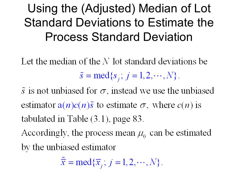 Using the (Adjusted) Median of Lot Standard Deviations to Estimate the Process Standard Deviation