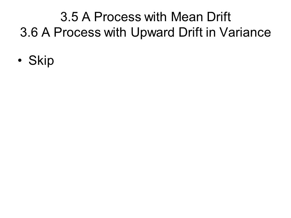 3. 5 A Process with Mean Drift 3