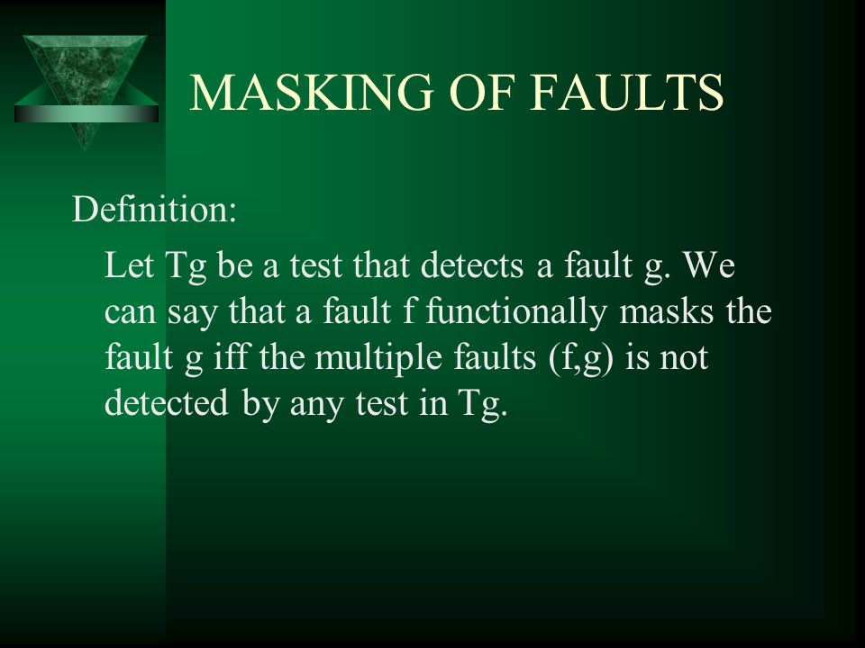 MASKING OF FAULTS Definition: