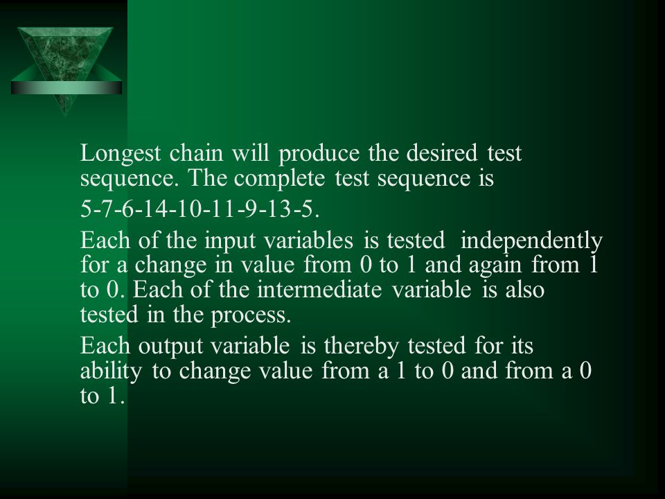 Longest chain will produce the desired test sequence