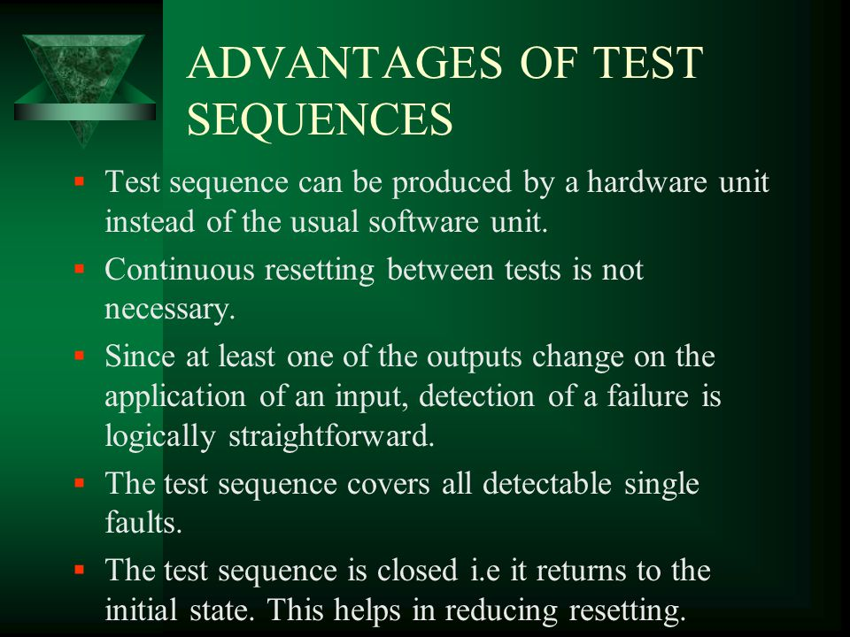 ADVANTAGES OF TEST SEQUENCES