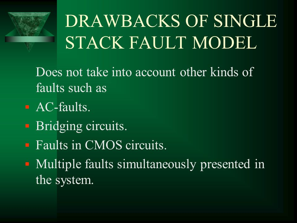 DRAWBACKS OF SINGLE STACK FAULT MODEL