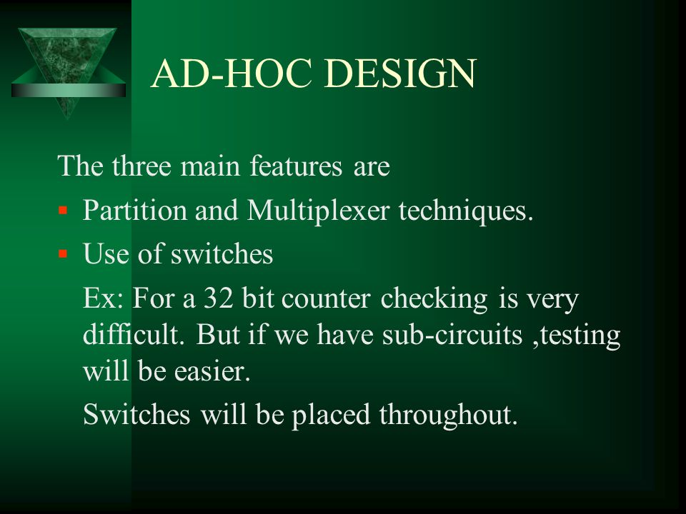 AD-HOC DESIGN The three main features are