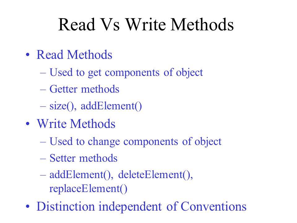 Read Vs Write Methods Read Methods Write Methods