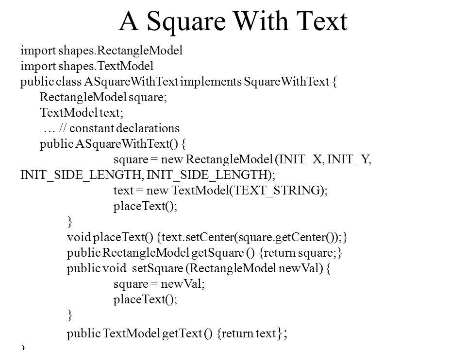 A Square With Text import shapes.RectangleModel