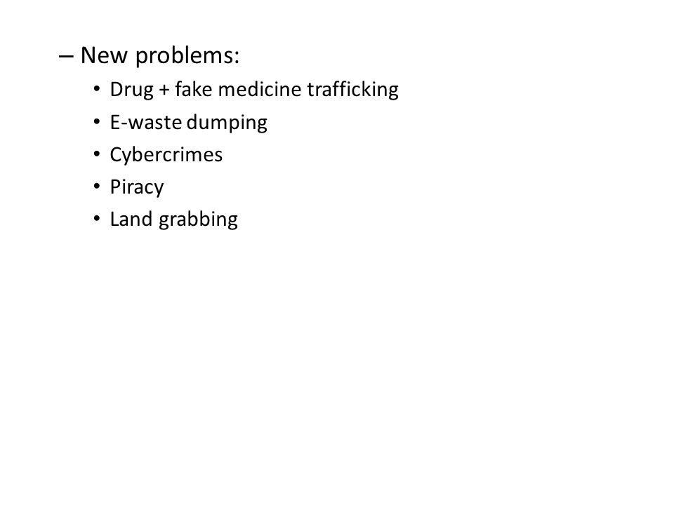 New problems: Drug + fake medicine trafficking E-waste dumping