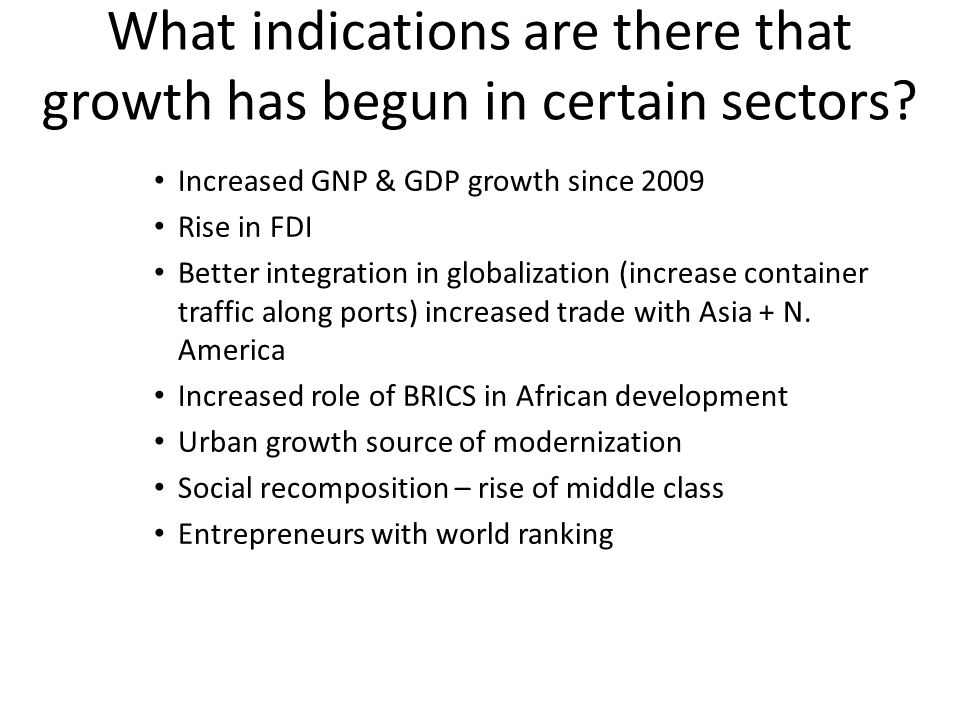 What indications are there that growth has begun in certain sectors