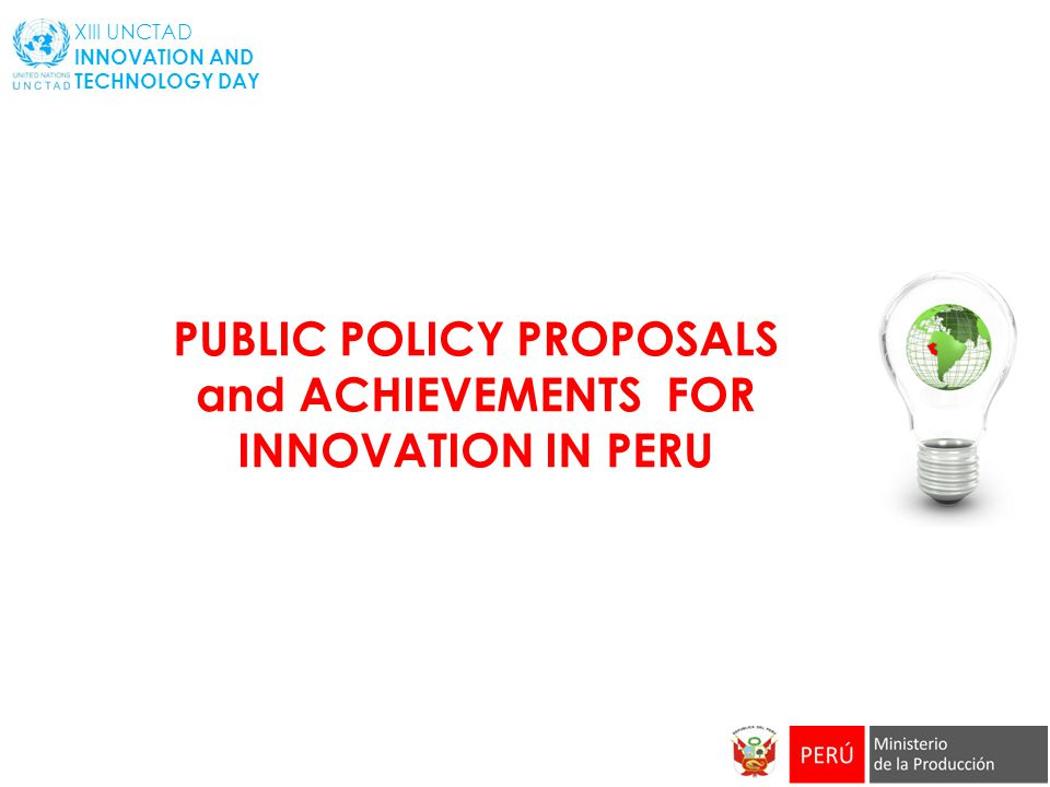 PUBLIC POLICY PROPOSALS and ACHIEVEMENTS FOR INNOVATION IN PERU