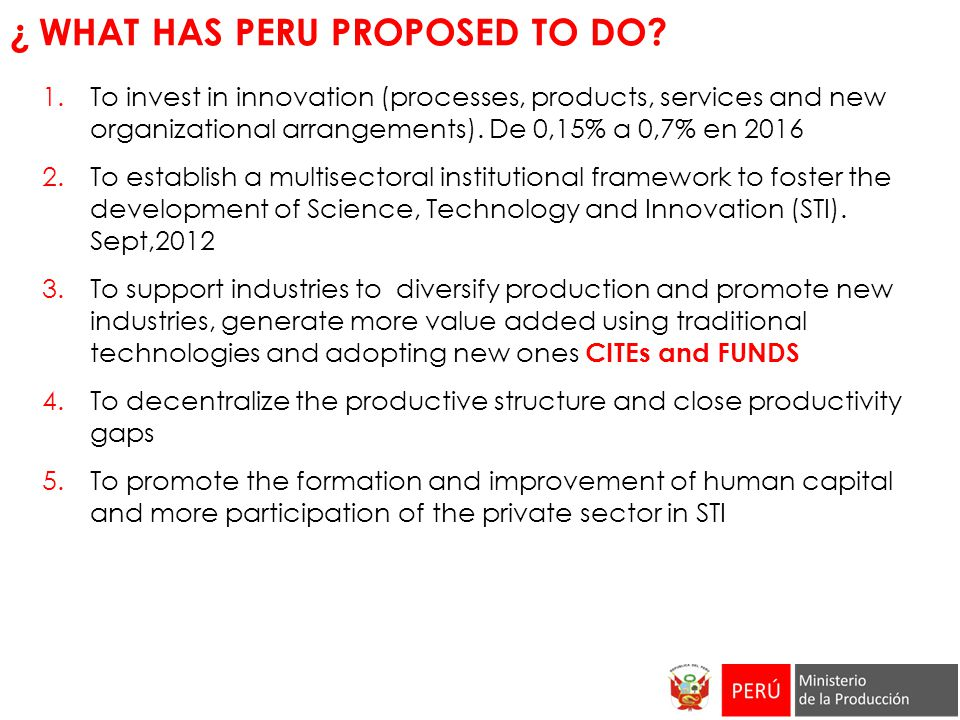 ¿ WHAT HAS PERU PROPOSED TO DO