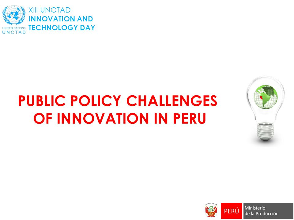 PUBLIC POLICY CHALLENGES OF INNOVATION IN PERU