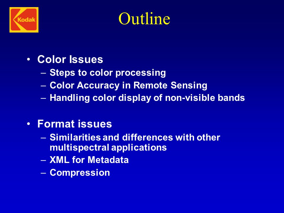 Outline Color Issues Format issues Steps to color processing
