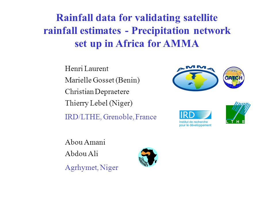 Rainfall data for validating satellite rainfall estimates - Precipitation network set up in Africa for AMMA