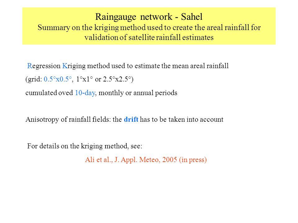 Raingauge network - Sahel Summary on the kriging method used to create the areal rainfall for validation of satellite rainfall estimates