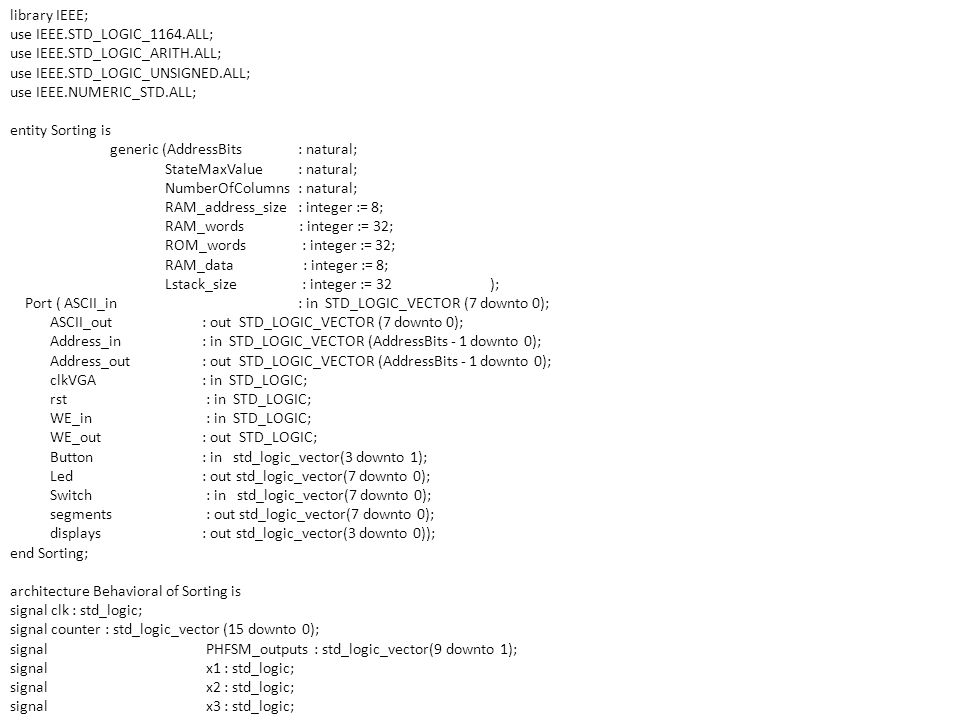 library IEEE; use IEEE.STD_LOGIC_1164.ALL; use IEEE.STD_LOGIC_ARITH.ALL; use IEEE.STD_LOGIC_UNSIGNED.ALL;