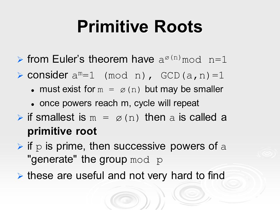 Primitive Roots from Euler's theorem have aø(n)mod n=1