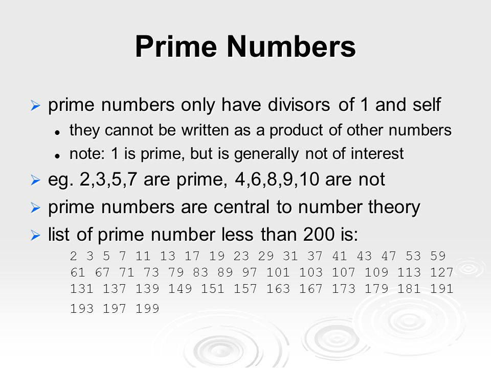 Prime Numbers prime numbers only have divisors of 1 and self