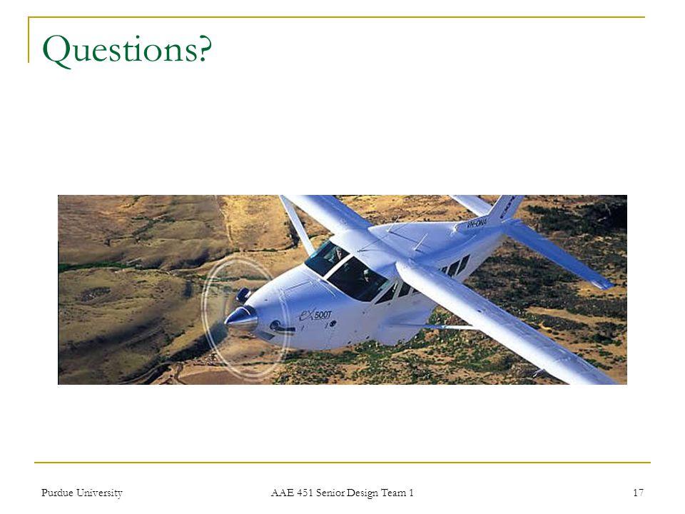 Questions Purdue University AAE 451 Senior Design Team 1