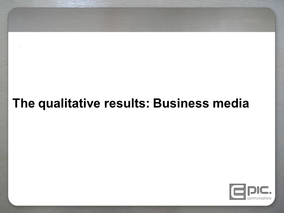 The qualitative results: Business media