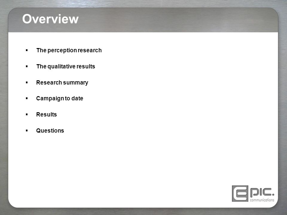 Overview The perception research The qualitative results