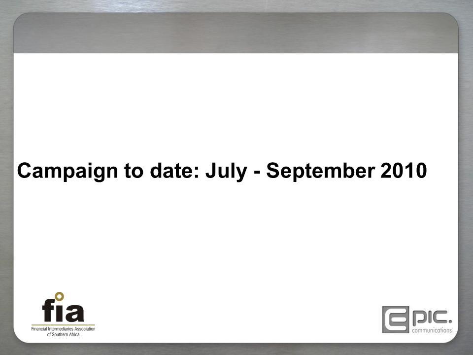 Campaign to date: July - September 2010