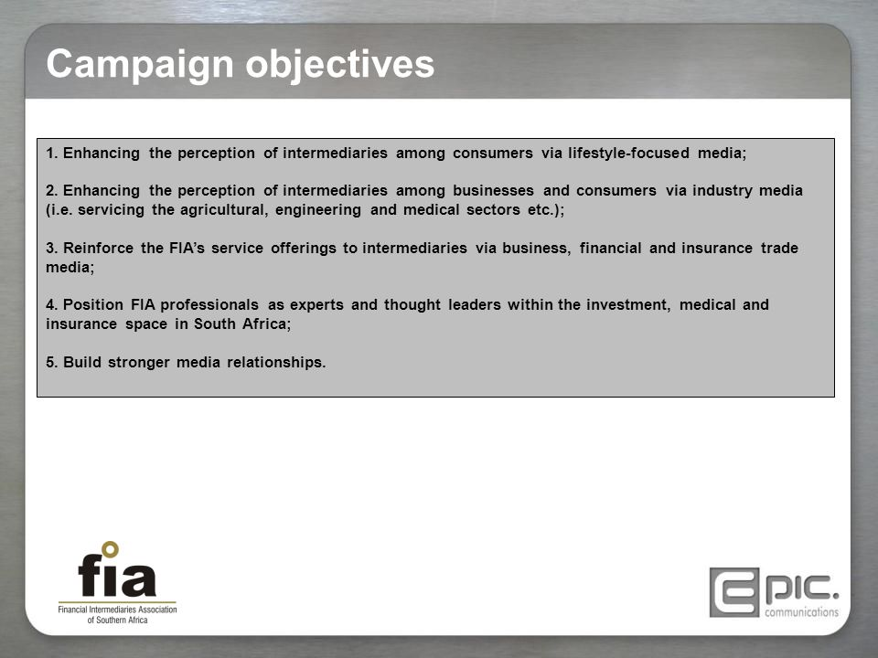 Campaign objectives 1. Enhancing the perception of intermediaries among consumers via lifestyle-focused media;