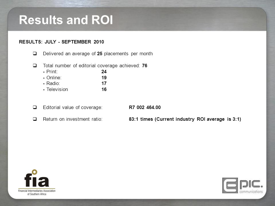 Results and ROI RESULTS: JULY - SEPTEMBER 2010