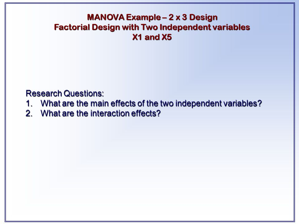 MANOVA Example – 2 x 3 Design