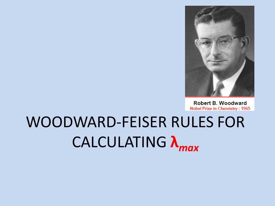 WOODWARD-FEISER RULES FOR CALCULATING λmax