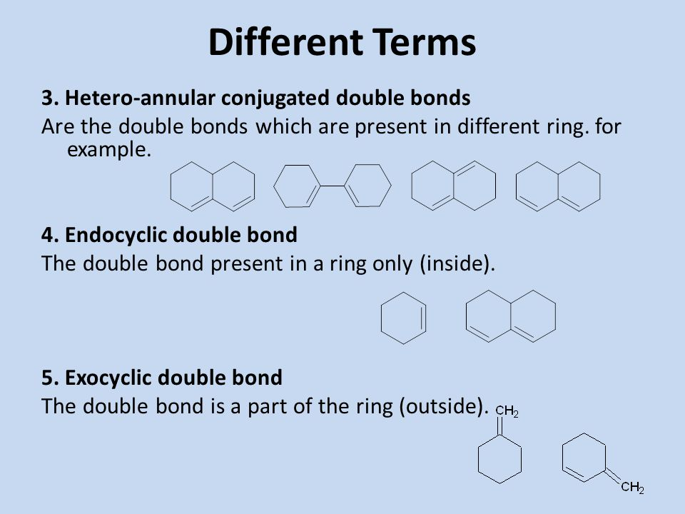 Different Terms 3. Hetero-annular conjugated double bonds
