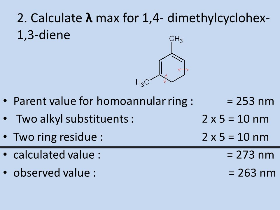 2. Calculate λ max for 1,4- dimethylcyclohex-1,3-diene
