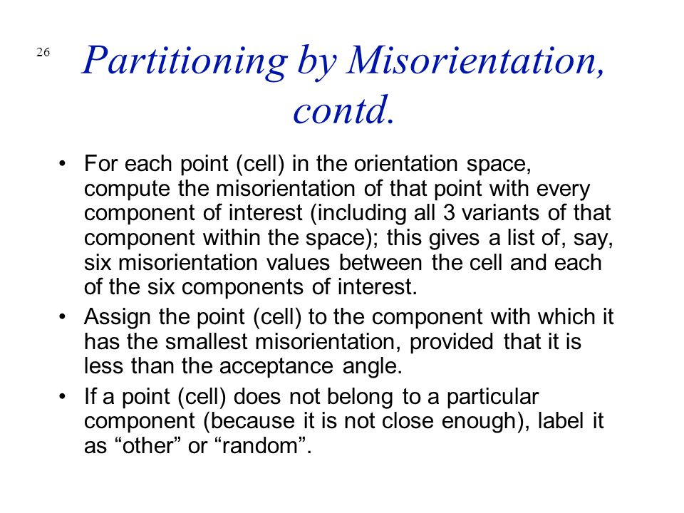 Partitioning by Misorientation, contd.