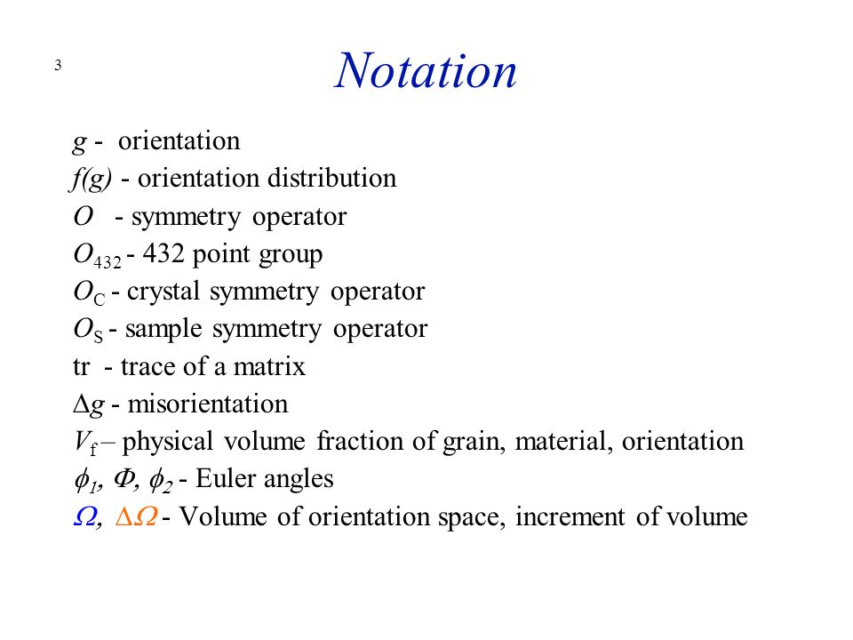 Notation g - orientation f(g) - orientation distribution