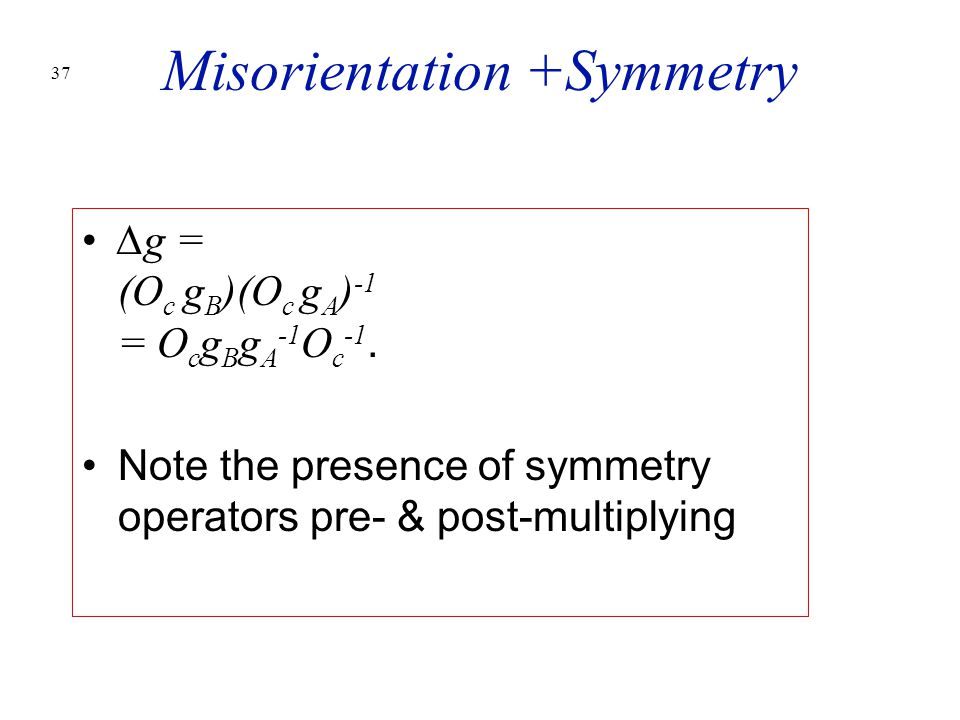 Misorientation +Symmetry