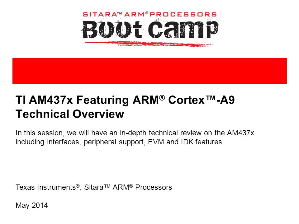 TI AM437x Featuring ARM® Cortex™-A9 Technical Overview