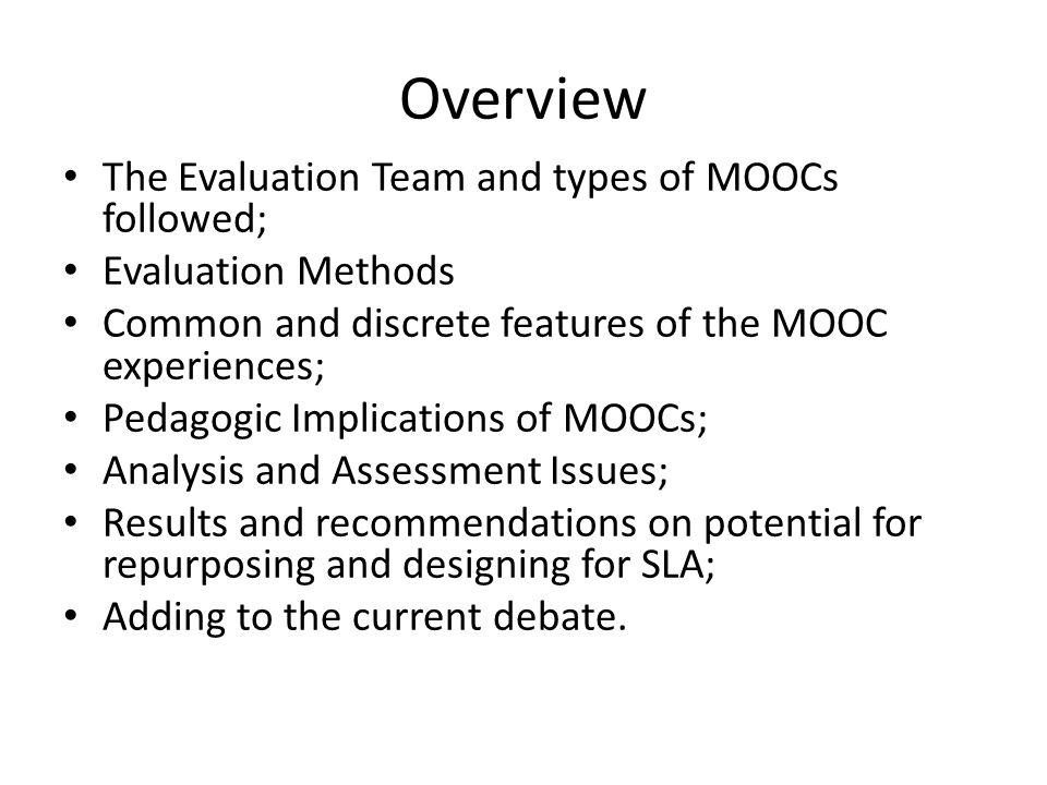 Overview The Evaluation Team and types of MOOCs followed;