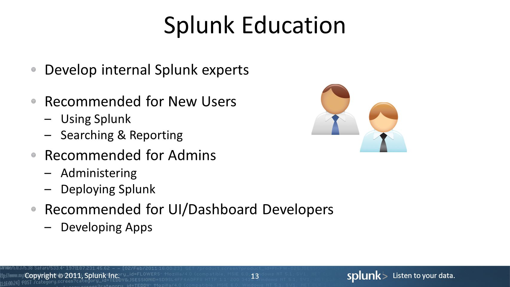 Splunk Education Develop internal Splunk experts