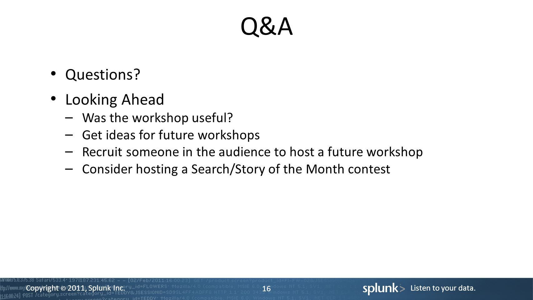 Q&A Questions Looking Ahead Was the workshop useful