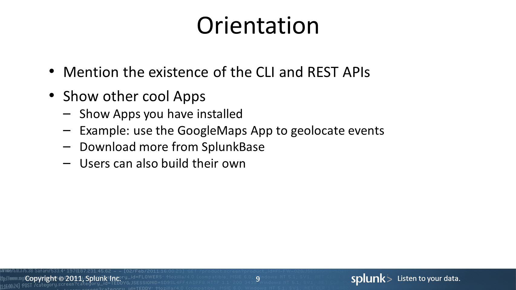 Orientation Mention the existence of the CLI and REST APIs