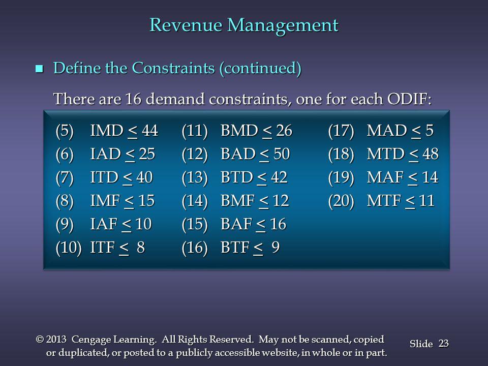 Revenue Management Define the Constraints (continued)