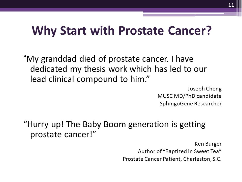 Why Start with Prostate Cancer