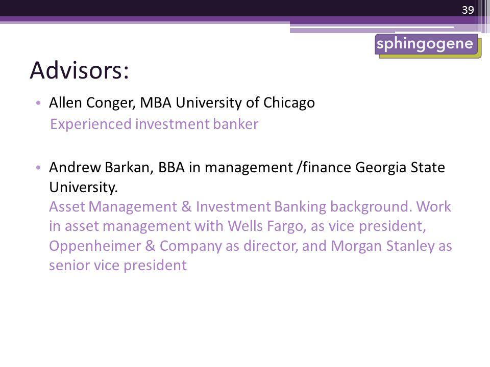Advisors: Allen Conger, MBA University of Chicago